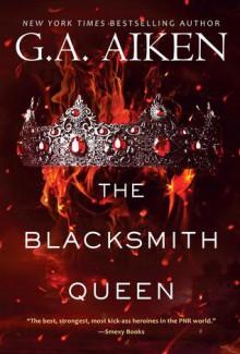 The Blacksmith Queen (The Scarred Earth Saga #1) - G.A. Aiken