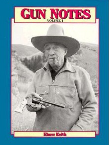 Gun notes: Elmer Keith's Guns & ammo articles of the 1960s - Elmer Keith