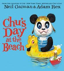 Chu's Day at the Beach - Adam Rex, Neil Gaiman
