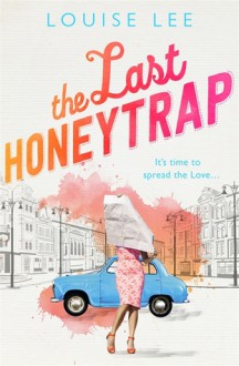 The Last Honeytrap - Louise Lee