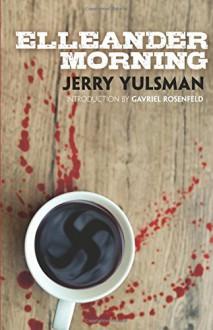 Elleander Morning - Jerry Yulsman, Gavriel Rosenfeld