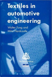 Textiles in automotive engineering - Walter Fung, Mike Hardcastle