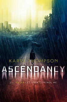Ascendancy (The Van Winkle Project) - Karri Thompson