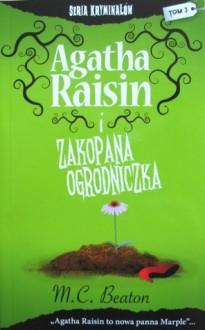 Agatha Raisin i zakopana ogrodniczka - M.C. Beaton