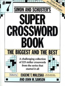 Simon and Schuster Super Crossword Book #7 - Eugene T. Maleska