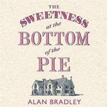 The Sweetness at the Bottom of the Pie - Alan Bradley, Emilia Fox