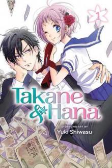 Takane & Hana, Vol. 1 - Yuki Shiwasu