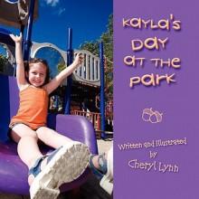 Kayla's Day at the Park - Cheryl Lynn