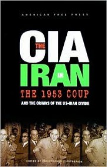 The CIA in Iran: The 1953 Coup and the Origins of the US-Iran Divide - Donald Wilber, Christopher Petherick