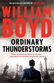 Ordinary Thunderstorms - William Boyd