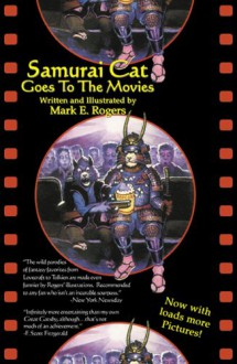 Samurai Cat Goes to the Movies - Mark E. Rogers