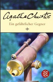 Ein gefährlicher Gegner - Agatha Christie, Werner von Grünau