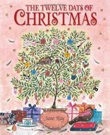 The Twelve Days of Christmas - Jane Ray