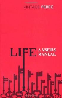 Life: A User's Manual - Georges Perec, David Bellos