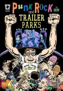 Punk Rock and Trailer Parks - Derf Backderf