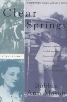 Clear Springs: A Family Story - Bobbie Ann Mason, Random House