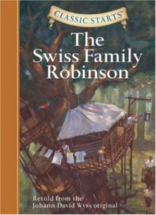 The Swiss Family Robinson - Chris Tait, Johann David Wyss, Jamel Akib, Arthur Pober