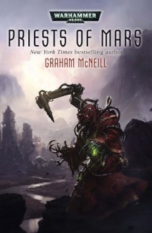 Priests of Mars - Graham McNeill