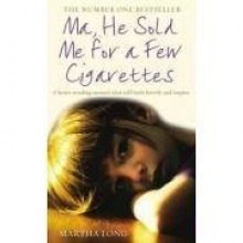 Ma he sold me for a few cigarettes - Martha Long