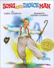 Song and Dance Man - Karen Ackerman, Stephen Gammell