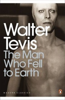 The Man Who Fell to Earth - Walter Tevis, Lionel Shriver