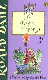 The Magic Finger - Quentin Blake,Roald Dahl