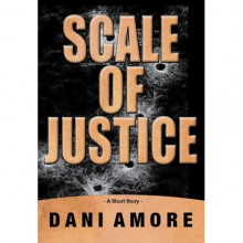 Scale of Justice - Dani Amore
