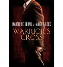 Warrior's Cross - Madeleine Urban