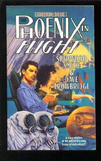 The Phoenix in Flight - Sherwood Smith,Dave Trowbridge