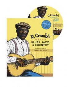 Heroes of Blues, Jazz, and Country - Robert Crumb, Stephen Calt, David Jasen, Richard Nevins, Terry Zwigoff