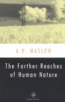The Farther Reaches of Human Nature (Esalen Book) - Bretha G. Maslow,Henry Geiger,Abraham Harold Maslow