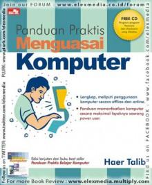 PANDUAN PRAKTIS MENGUASAI KOMPUTER - Haer Talib