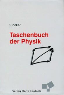 Taschenbuch der Physik - Horst Stöcker