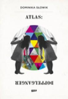 Atlas: Doppelganger - Dominika Słowik