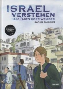 Israel verstehen in 60 Tagen oder weniger - Sarah Glidden, Gerline Althoff