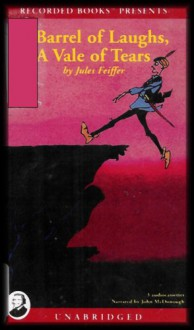 A Barrel of Laughs, A Vale of Tears (UNABRIDGED) Ages 9-12 [3 Audio Cassettes/4 Hrs.] - Jules Feiffer, John McDonough