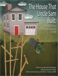 The House That Uncle Sam Built - Steven Horwitz, Peter Boettke