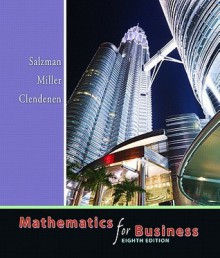 Mathematics For Business Value Package (Includes Student's Solutions Manual For Mathematics For Business) - Stanley A. Salzman, Charles David Miller, Gary Clendenen