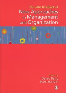 The Sage Handbook of New Approaches in Management and Organization - Daved Barry, Daved Barry