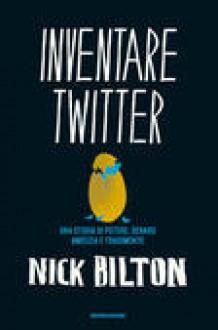 Inventare Twitter - Nick Bilton, Sara Crimi, Luca Fusari