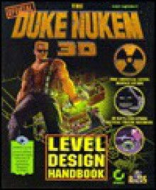 The Duke Nukem 3d Level Design Handbook (Duke Nukem Games) - Matt Tagliaferri, Chris Klie