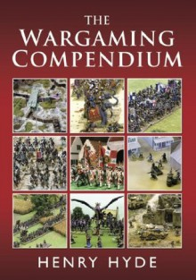 Wargaming Compendium, The - Henry Hyde