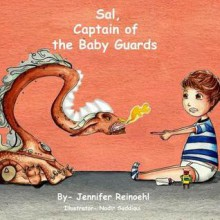 Sal, Captain of the Baby Guards - Jennifer Reinoehl