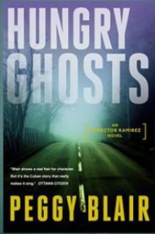 Hungry Ghosts (Inspector Ramirez, #3) - Peggy Blair