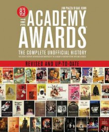 The Academy Awards: The Complete Unofficial History - Jim Piazza