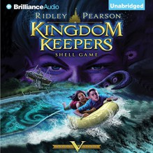 Kingdom Keepers V: Shell Game - Ridley Pearson, MacLeod Andrews, Brilliance Audio