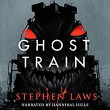 Ghost Train - Hannibal Hills,Valancourt Books,Stephen Laws