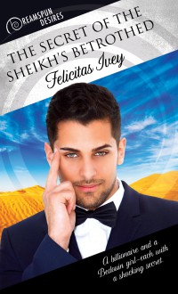 The Secret of the Sheikh's Betrothed (Dreamspun Desires Book 46) - Felicitas Ivey