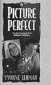 Picture Perfect (White Dove Romances) - Yvonne Lehman