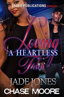 Loving a Heartless Felon - Jade Jones,Chase Moore